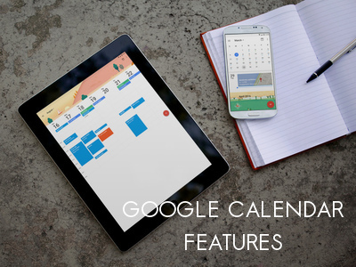 10 Google Calendar Features You Should Use